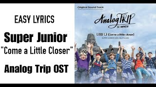 Super Junior - Come a Little Closer (Analog Trip OST) Easy Lyrics