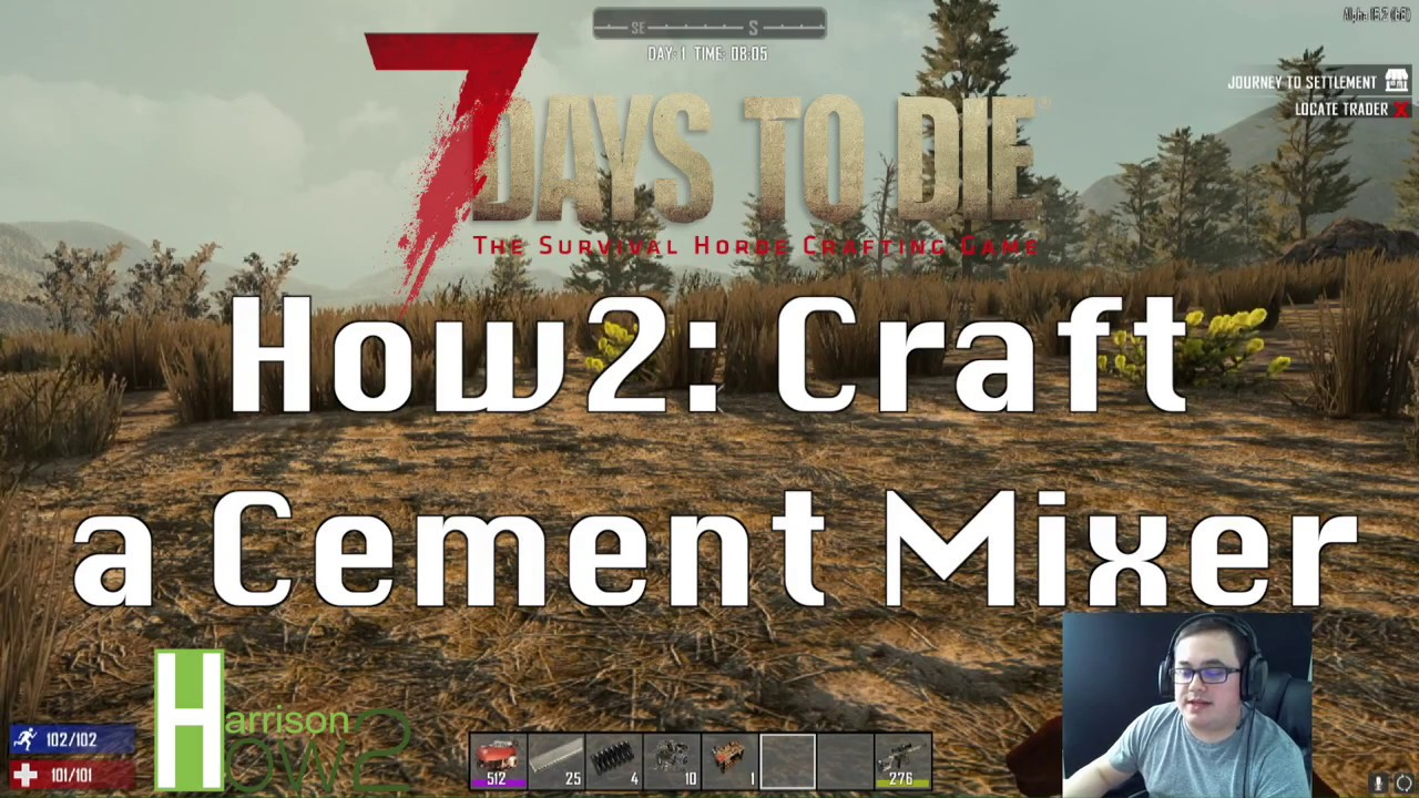 7 Days To Die How2 Craft A Cement Mixer Youtube