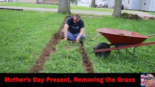 Mother's Day Present, Part 2, Removing the Grass