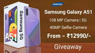 Samsung Galaxy A51 - 108 MP Camera, 40MP Selfie, 5G, Launch Date In India, Price, Specs