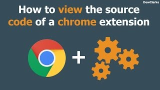 How to view the source code of a chrome extension
