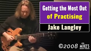Jake Langley - Getting the Most Out of Practicing