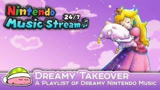 Dreamy Takeover (A Playlist of Dreamy Nintendo Music)