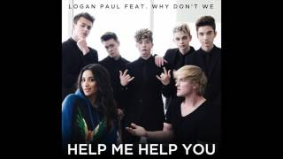 "Logan Paul feat. Why Don't We - ""Help Me Help You"" OFFICIAL VERSION"