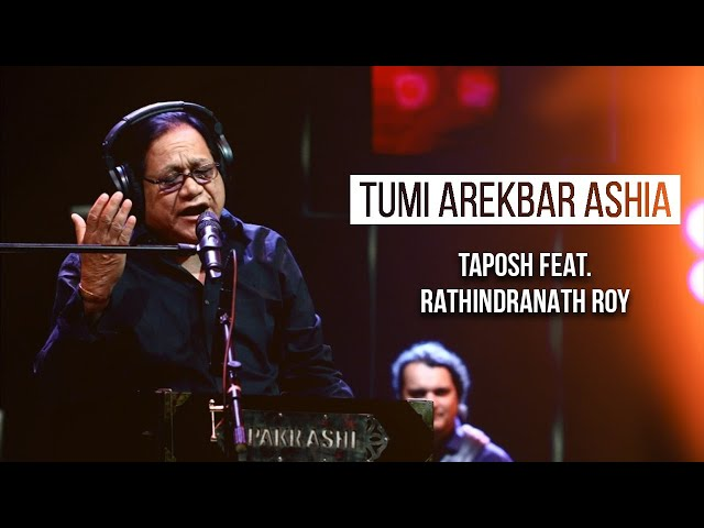 TUMI AREKBAR ASHIA - TAPOSH FEAT. RATHINDRANATH ROY : OMZ WIND OF CHANGE [ S:06 ]