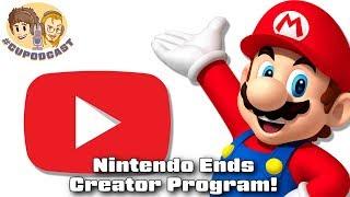 Nintendo Ending Creator Program & Softens Copyright Stance - #CUPodcast