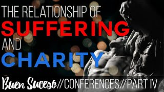 Buen Suceso Conferences Part IV: Suffering and Charity