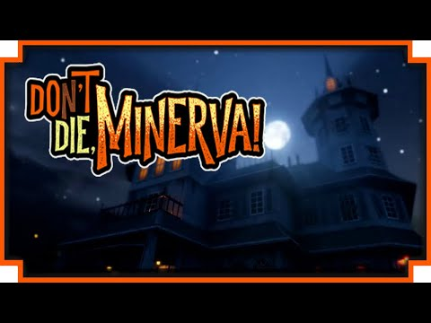 Don't Die Minerva - (Haunted House Exploring / Action RPG)