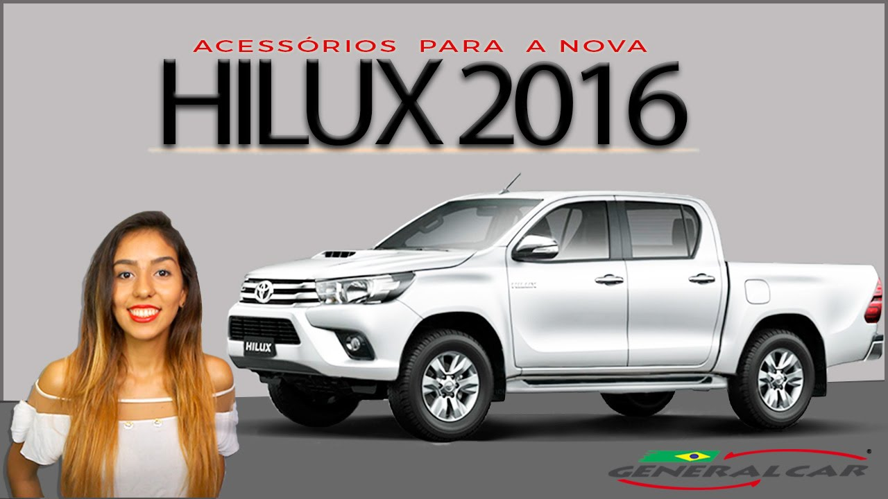 Acessórios para Nova HILUX 2016 - GeneralCar - YouTube