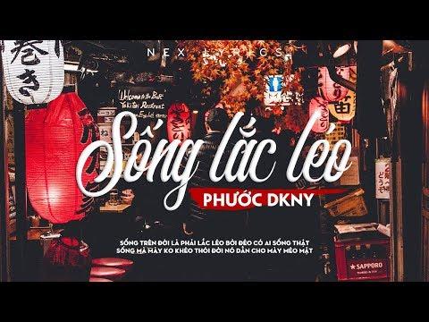 Sống Lắc Léo - Phước DKNY [Video Lyrics]