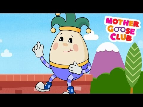 Humpty Dumpty Sat on a Wall - Mother Goose Club Rhymes for Kids