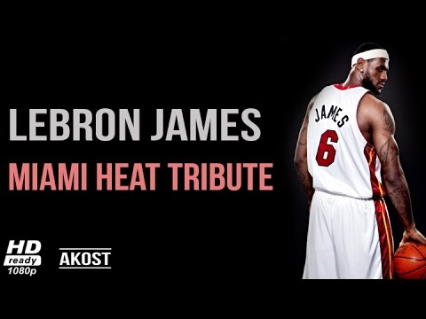 Lebron James 2010 - 2014   Miami Heat Tribute ᴴᴰ