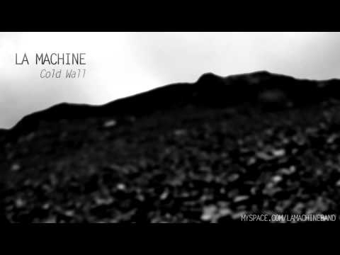LA MACHINE - Cold Wall