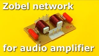 Construction of a Zobel network for audio amplifier
