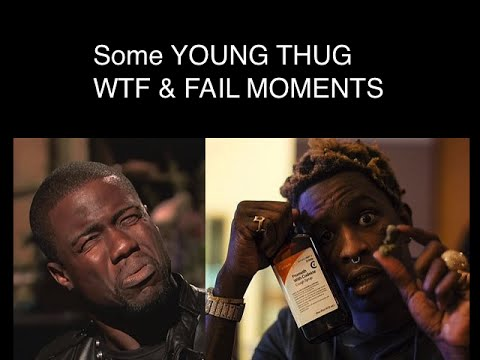 Young Thug - WTF & Fails - Vines