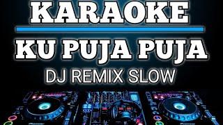 KARAOKE KU PUJA PUJA - HAPPY ASMARA (IPANK) DJ REMIX SLOW BY JMBD