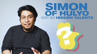 Not So Hidden Talents with Simon of Hulyo