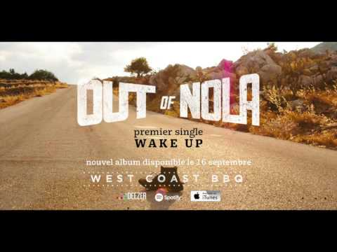 """OUT of NOLA - """"Wake up"""""""