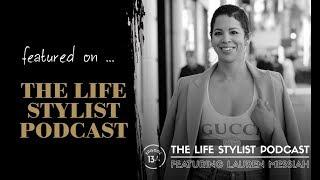 Lauren Messiah on The Life Stylist Podcast w/ Luke Storey