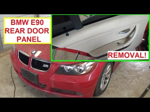 Rear Door Panel Removal And Replacement Bmw E90 316i 318i 320i 323i