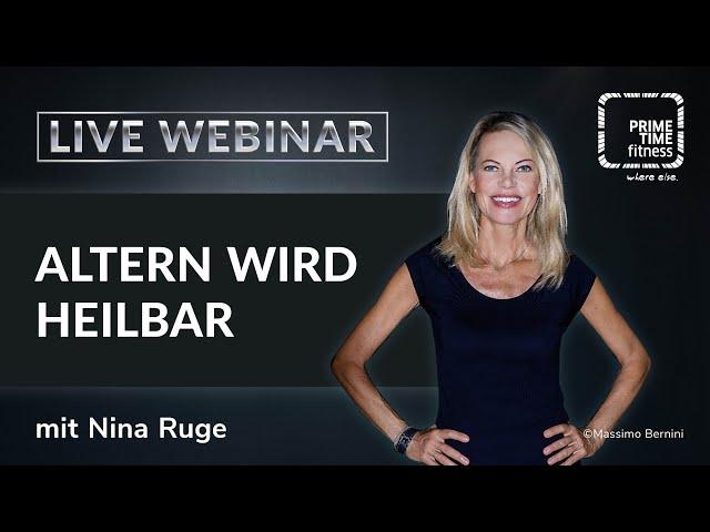 Altern wird heilbar mit Nina Ruge (live Webinar)
