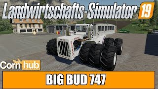 LS19 Modvorstellung - Big Bud 747 - Farming Simulator 19 Mods