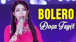 Bạn Chết Lặng Khi Nghe Ca Khúc Bolero Này - Đoạn Tuyệt | Nhạc Vàng Bolero Trữ Tình Chọn Lọc 2019