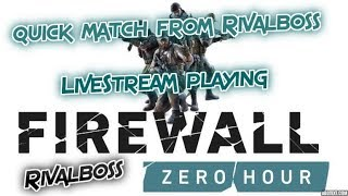 Bonus Video Firewall Zero Hour Match From Rival Boss's Live PS4 Broadcast