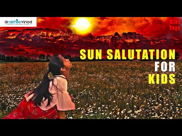 Sun Salutation For Kids | Kids Sun Salutation Poses | Surya Namaskar For Kids | Dr. Akhila Vinod