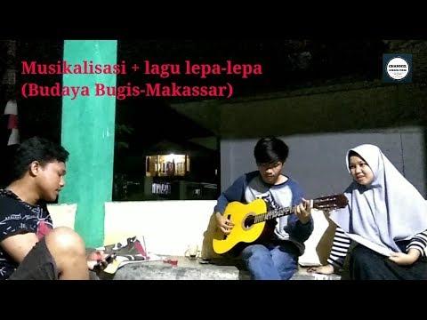 Musikalisasi (lagu) Lepa-Lepa (Bugis-Makassar)