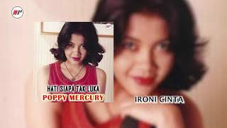 Poppy Mercury - Ironi Cinta (Official Audio)