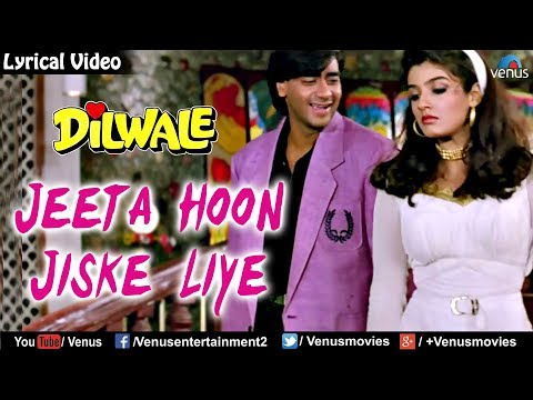 Jeeta Hoon Jiske Liye - Lyrical Video | Bollywood Romantic Songs | Dilwale | Ajay Devgan & Raveena thumbnail