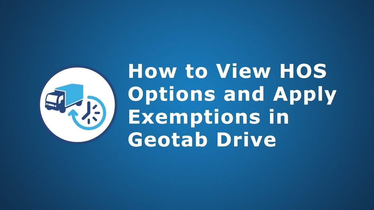 How to View HOS Options & Apply Exemptions | Geotab Drive