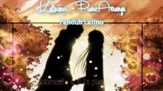 【 Sayu 】Kataomoi   Fandub Latino (Piano Arrange) 【Kimi ni todoke ED2】