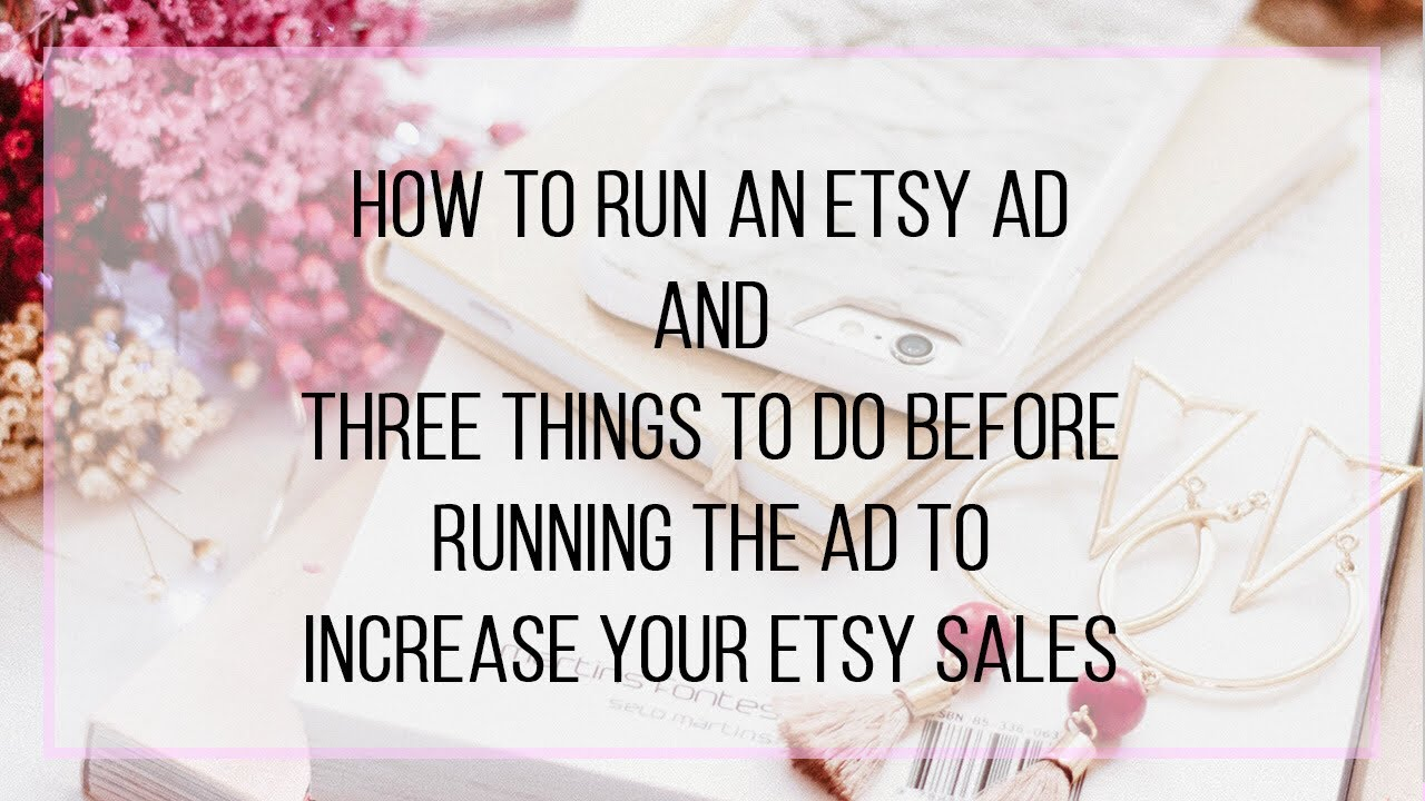 How To Do Ads On Etsy - 3 Things You Must Fix Before Running An Ad