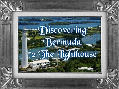 Discovering Bermuda #2 The Lighthouse