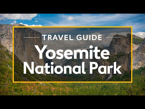 Yosemite National Park Vacation Travel Guide