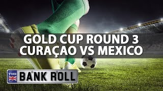 Mexico vs Curacao | CONCACAF Gold Cup '17 | Match Predictions