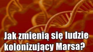 Kolonizatorzy Marsa zamienią się wgenetyczne mutanty