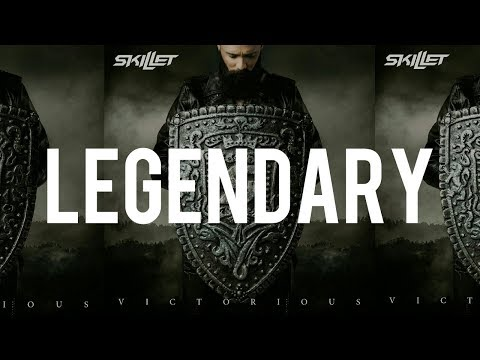 Skillet – Legendary (Lyrics)