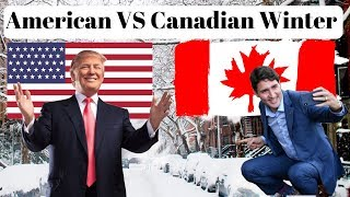 American VS Canadian Winter