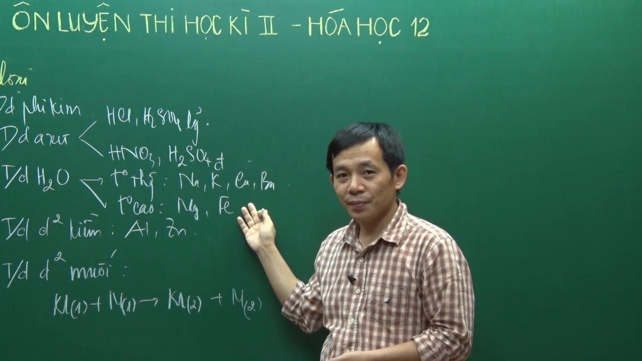 Ôn thi học kỳ 2 lớp 12 môn Hóa học Phần 1