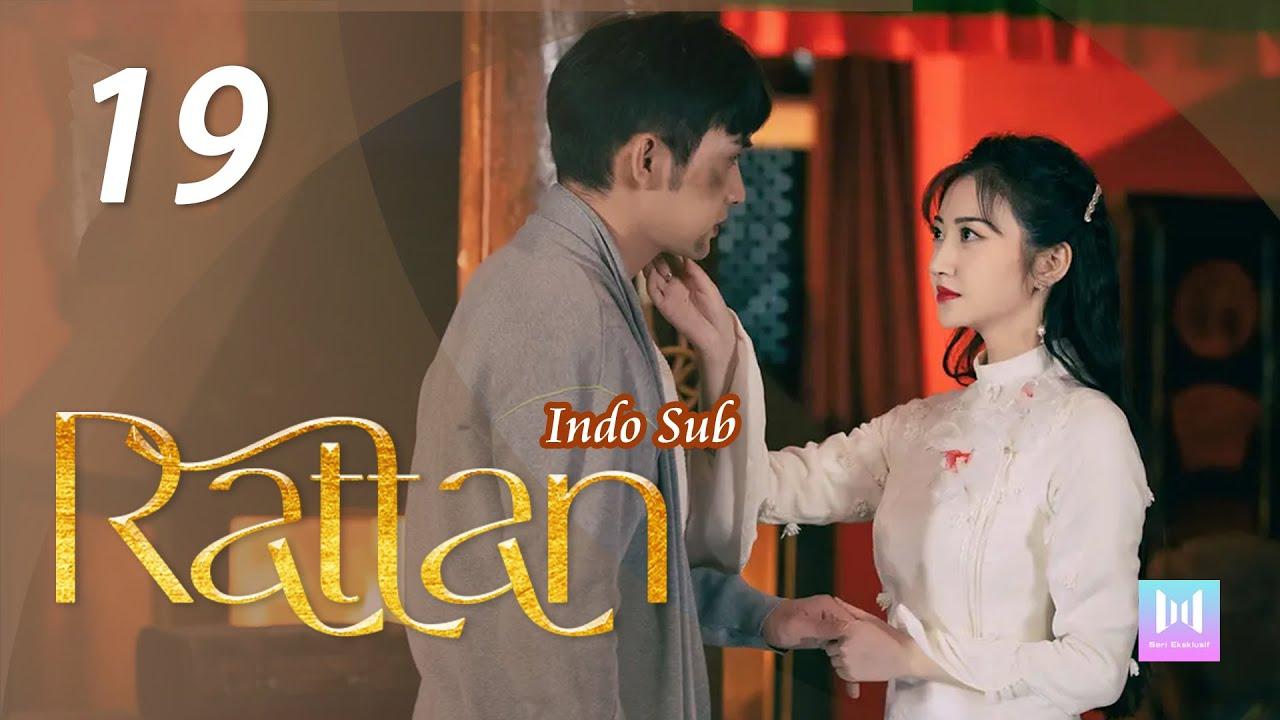 Download [Indo Sub] Rattan 19   司藤 19 Jing Tian, Vin Zhang