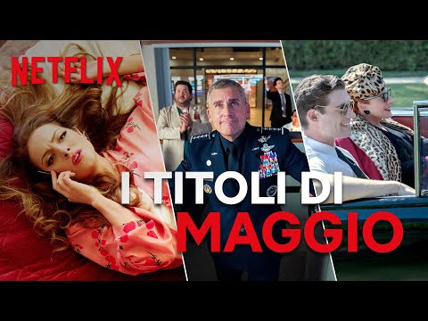 Le novità di maggio su Netflix | ITALIA