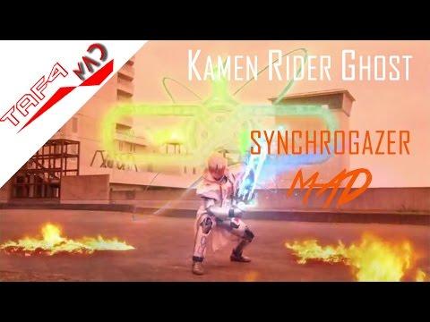 [MAD] Kamen Rider Ghost Synchrogazer [SynchroGhost]