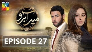 Meer Abru Episode #27 HUM TV Drama 11 July 2019