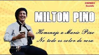 Gambar cover Milton Pino - Homenaje a Mario Pino, No todo es color de rosa - Fortin Inca 06 08 17