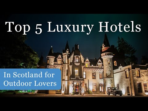 Top 5 Luxury Hotels In Scotland For Outdoor Lovers