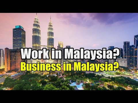 How to Work in Malaysia or do Business in Malaysia? Urdu