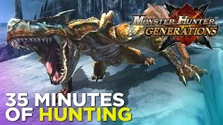 Monster Hunter Generations GAMEPLAY -  35 Minutes of Hunting